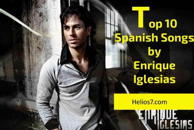 top 10 spanish songs by enrique